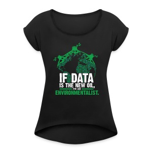 Data Environmentalist - Women's Roll Cuff T-Shirt