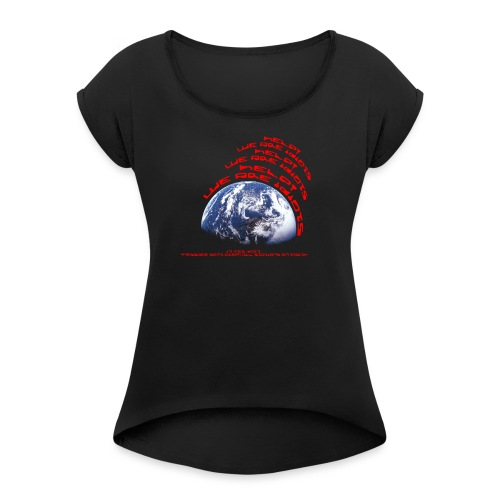 Help we are idiots - Women's Roll Cuff T-Shirt