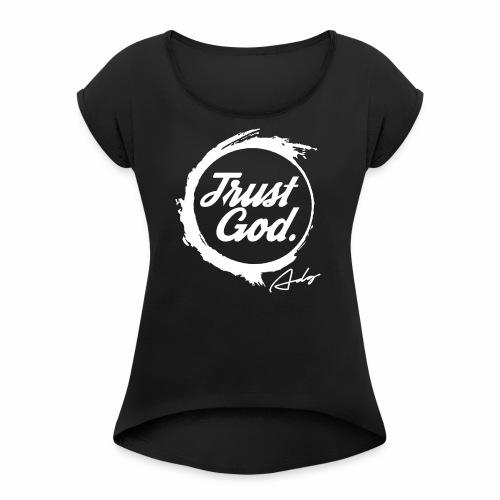Trust God 2 - Women's Roll Cuff T-Shirt