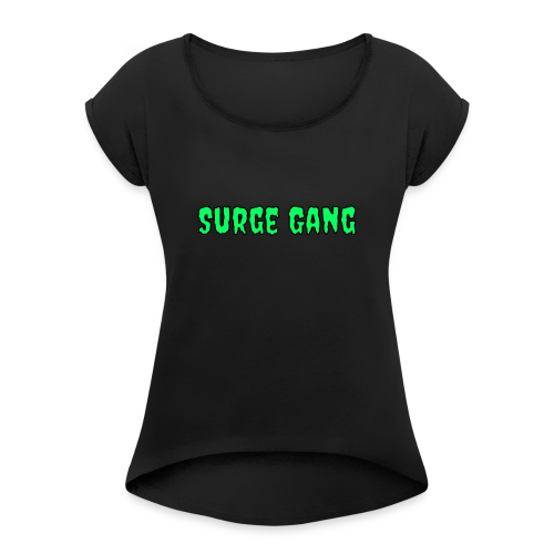 Surge Gang Slime - Women's Roll Cuff T-Shirt