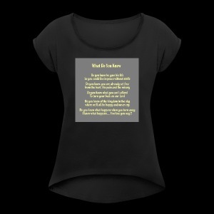 What Do You Know - Women's Roll Cuff T-Shirt