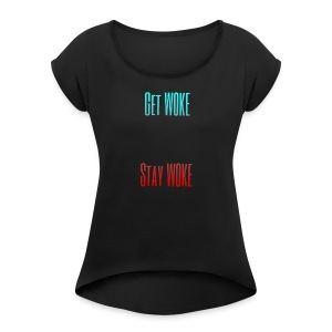 Stay W0KE - Women's Roll Cuff T-Shirt