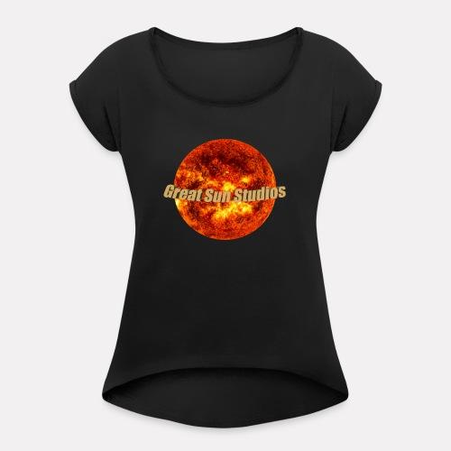 GreatSunStudios Logo - Women's Roll Cuff T-Shirt