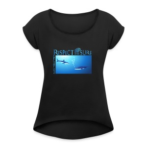 Respect The Shark - Women's Roll Cuff T-Shirt