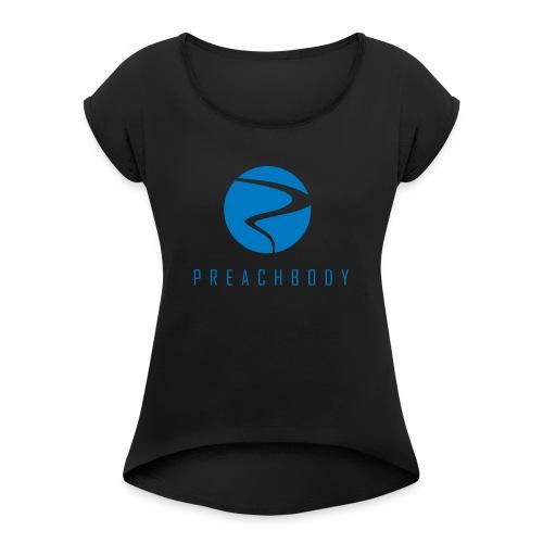 Preachbody - Women's Roll Cuff T-Shirt