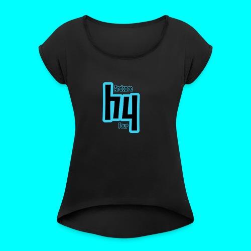 Original Hardcore 4 Design - Women's Roll Cuff T-Shirt