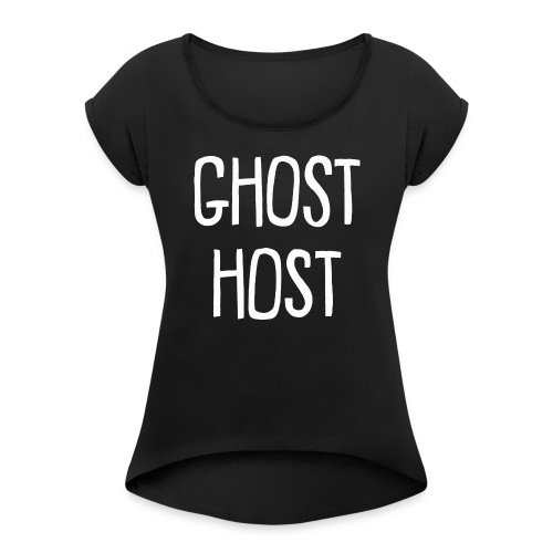 Ghost Host Design White Text - Women's Roll Cuff T-Shirt