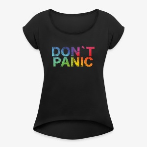 Birthday T-Shirt - Don´t Panic! - Women's Roll Cuff T-Shirt