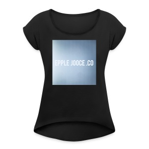 EPPLE JOOCE - Women's Roll Cuff T-Shirt