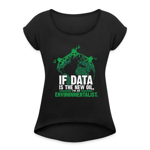 Data Environmentalist - Women's Roll Cuff T-Shirt