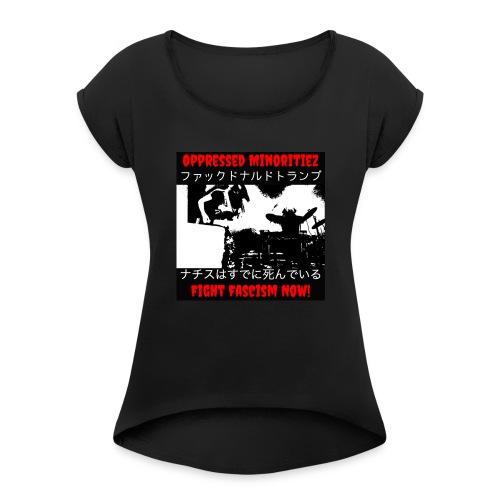 Oppressed MInoritiez Shirt - Women's Roll Cuff T-Shirt