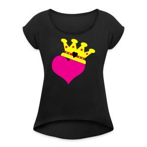 Lil Diamond's Fit for a Queen merch - Women's Roll Cuff T-Shirt