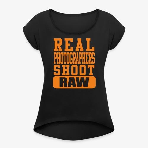 Real Photgs Orange - Women's Roll Cuff T-Shirt