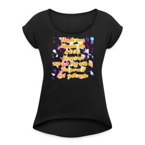 Just pee on it & walk away - Women's Roll Cuff T-Shirt