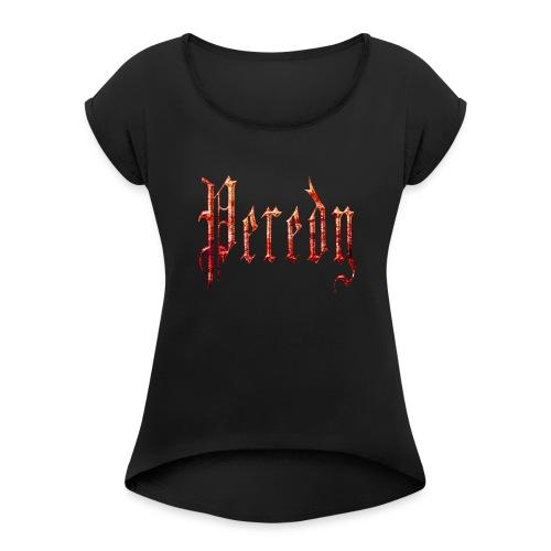 Peredy Logo Stone Fire - Women's Roll Cuff T-Shirt