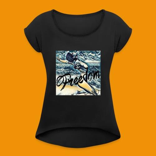 Freedom - Women's Roll Cuff T-Shirt