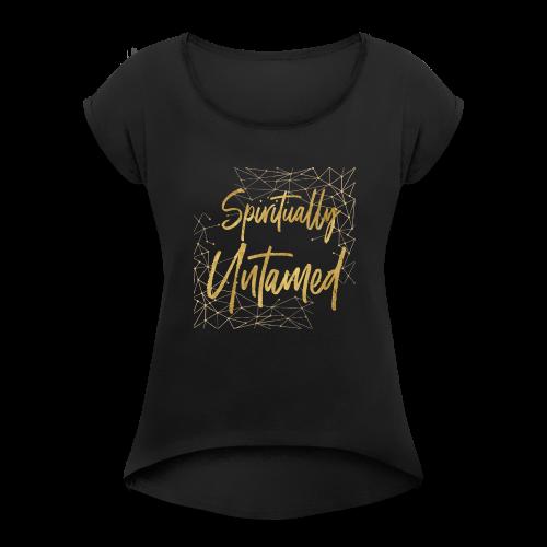 Spiritually Untamed Gold 1 - Women's Roll Cuff T-Shirt