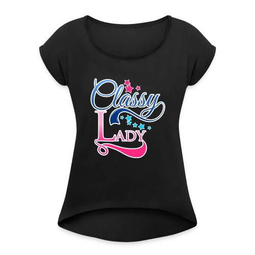 Classy Lady Tee - Women's Roll Cuff T-Shirt
