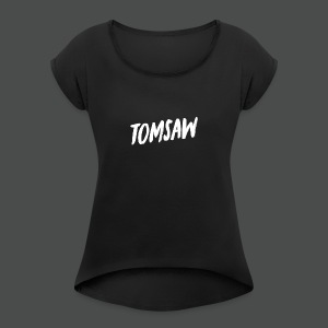 Tomsaw NEW - Women's Roll Cuff T-Shirt