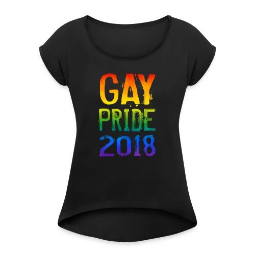 shirt gay pride 2018 - Women's Roll Cuff T-Shirt