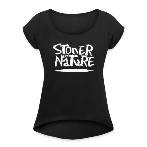Stoner By Nature Joint white - Women's Roll Cuff T-Shirt