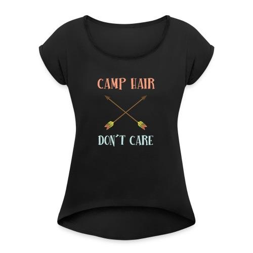camp hair dont care t-shirt - Women's Roll Cuff T-Shirt