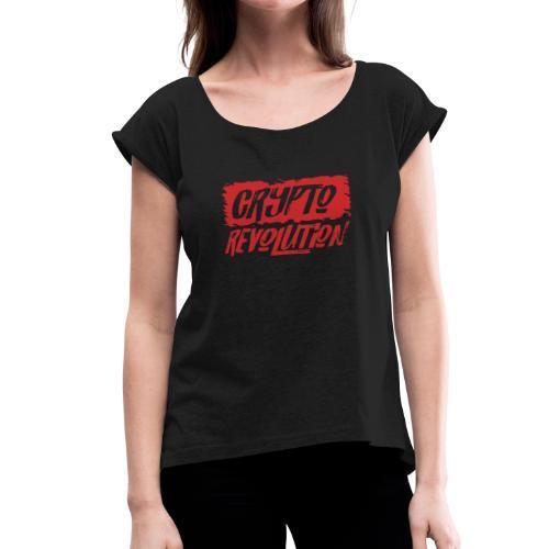 Crypto Revolution I - Women's Roll Cuff T-Shirt
