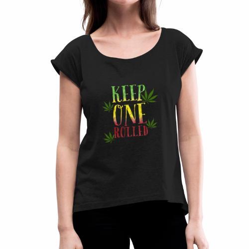keep one rolled BUDdy - Women's Roll Cuff T-Shirt