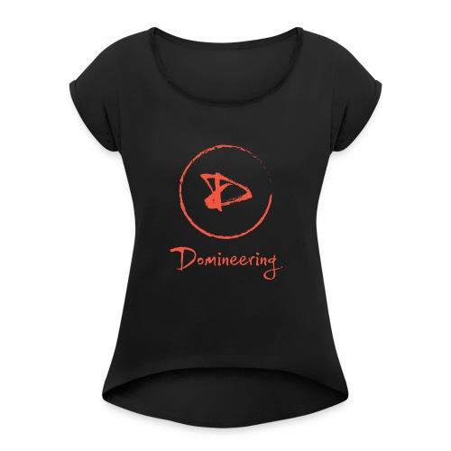 Domineering Channel - Women's Roll Cuff T-Shirt
