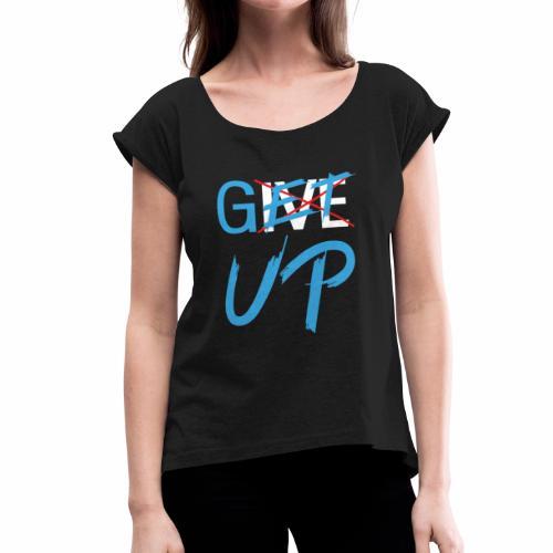 Black White Get UP - Women's Roll Cuff T-Shirt