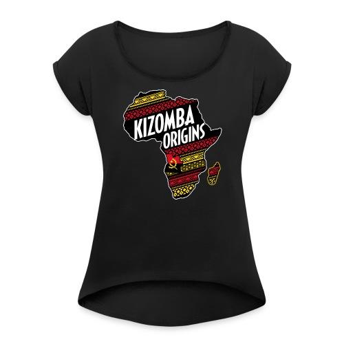 kizomba origins - Women's Roll Cuff T-Shirt