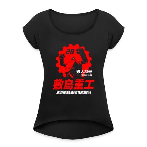 SHIKISHIMA HEAVY INDUSTRIES TETSUJIN 28-GO - Women's Roll Cuff T-Shirt