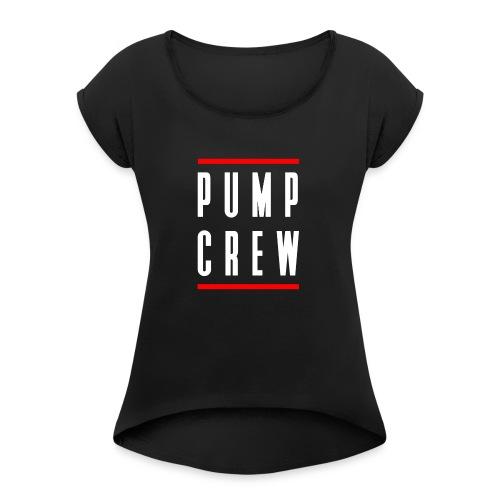 Pump Crew - Women's Roll Cuff T-Shirt