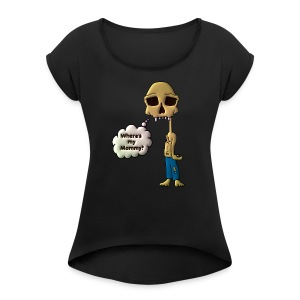 Where's my mommy? - Women's Roll Cuff T-Shirt