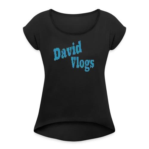 davidvlogsHD - Women's Roll Cuff T-Shirt