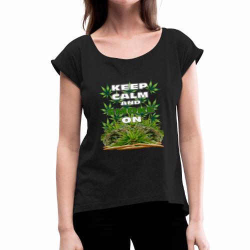 Keep Calm Smoke - Women's Roll Cuff T-Shirt