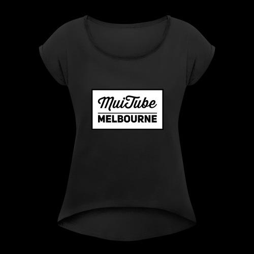 Muitube Melbourne - Women's Roll Cuff T-Shirt