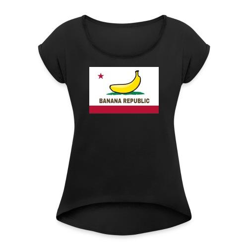 Banana Shirt - Women's Roll Cuff T-Shirt