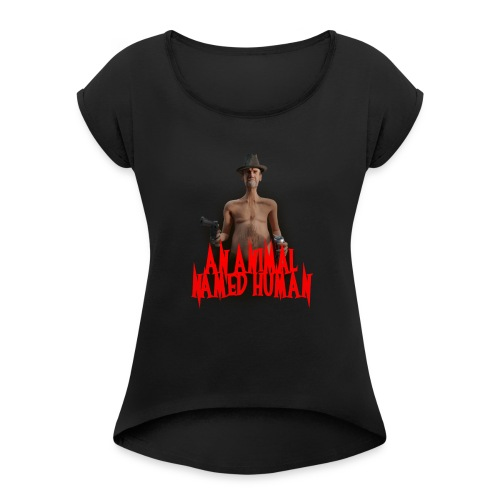 AN ANIMAL NAMED HUMAN - Women's Roll Cuff T-Shirt