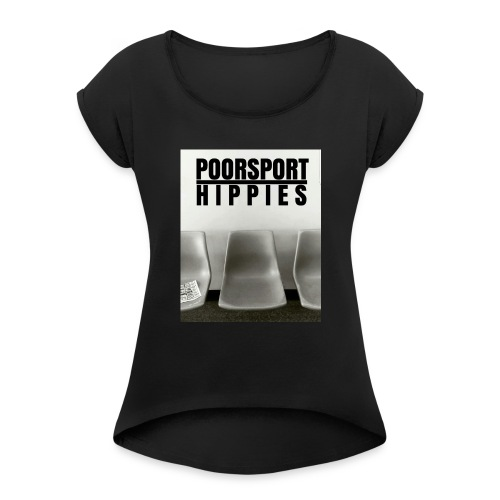 Poorsport Hippies EP - Women's Roll Cuff T-Shirt