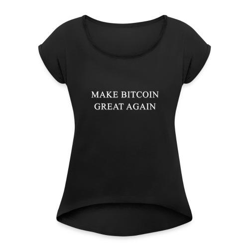 Bitcoin Revolution T-Shirt - Make btc - Women's Roll Cuff T-Shirt