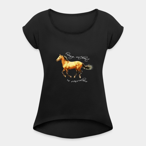 Never live without horse lover art polygon - Women's Roll Cuff T-Shirt