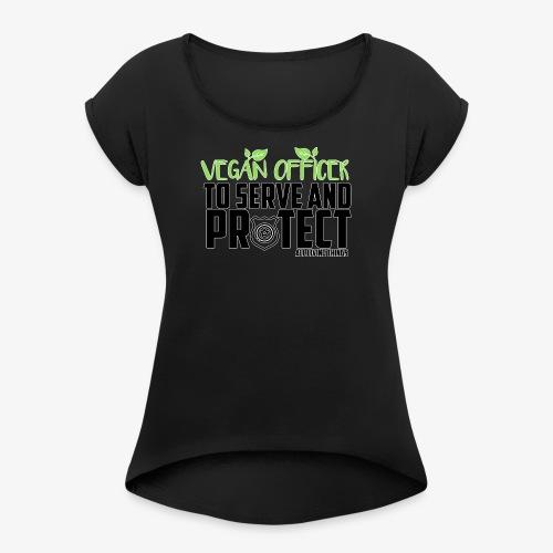 vegan officer - Women's Roll Cuff T-Shirt