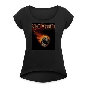 full throttle - Women's Roll Cuff T-Shirt