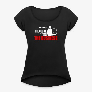 The Business - Women's Roll Cuff T-Shirt