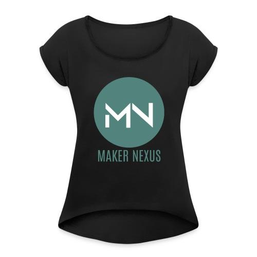 Maker Nexus Logo Teal Letters - Women's Roll Cuff T-Shirt