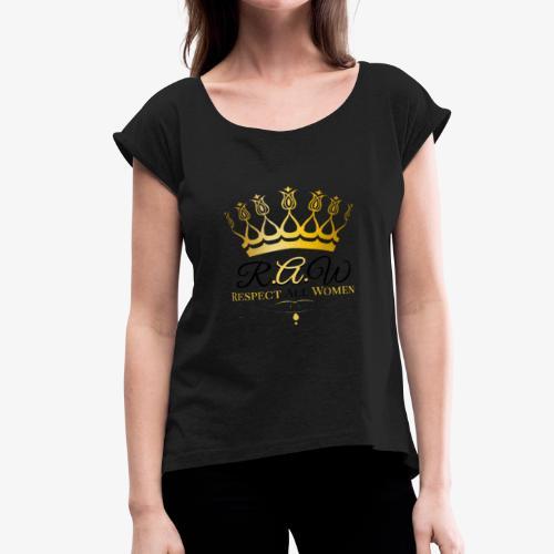 Respect all women - Women's Roll Cuff T-Shirt