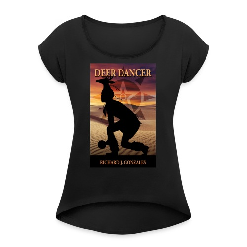 Deer Dancer - Women's Roll Cuff T-Shirt