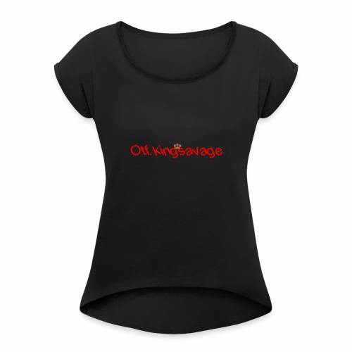otf.kingsavage - Women's Roll Cuff T-Shirt