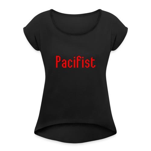 Pacifist T-Shirt Design - Women's Roll Cuff T-Shirt